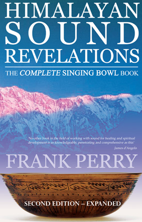 Himalayan Sound Revelations 2nd edition - Frank Perry