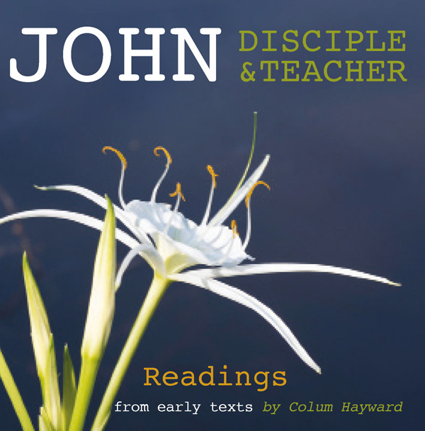 CD: John Disciple & Teacher - Readings from early texts by Colum Hayward
