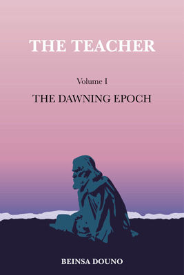 The Teacher - Volume 1 The Dawning Epoch - Beinsa Douno