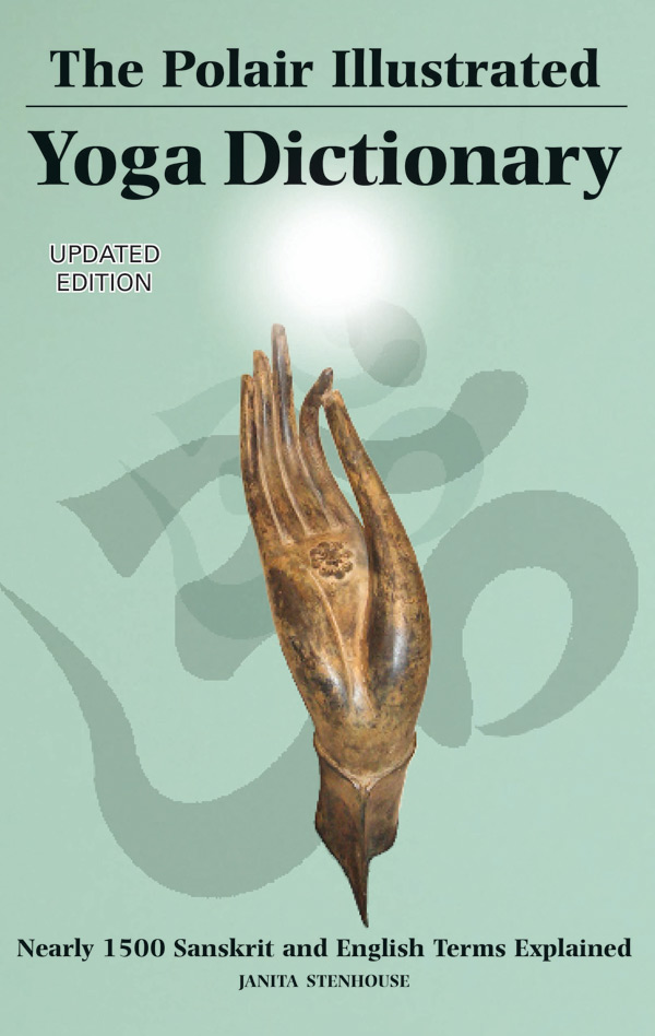 The Polair Illustrated Yoga Dictionary, updated edition - Polair Publishing